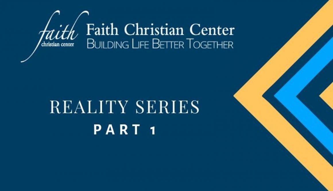 Reality Series Part 1-faith christian center (1)