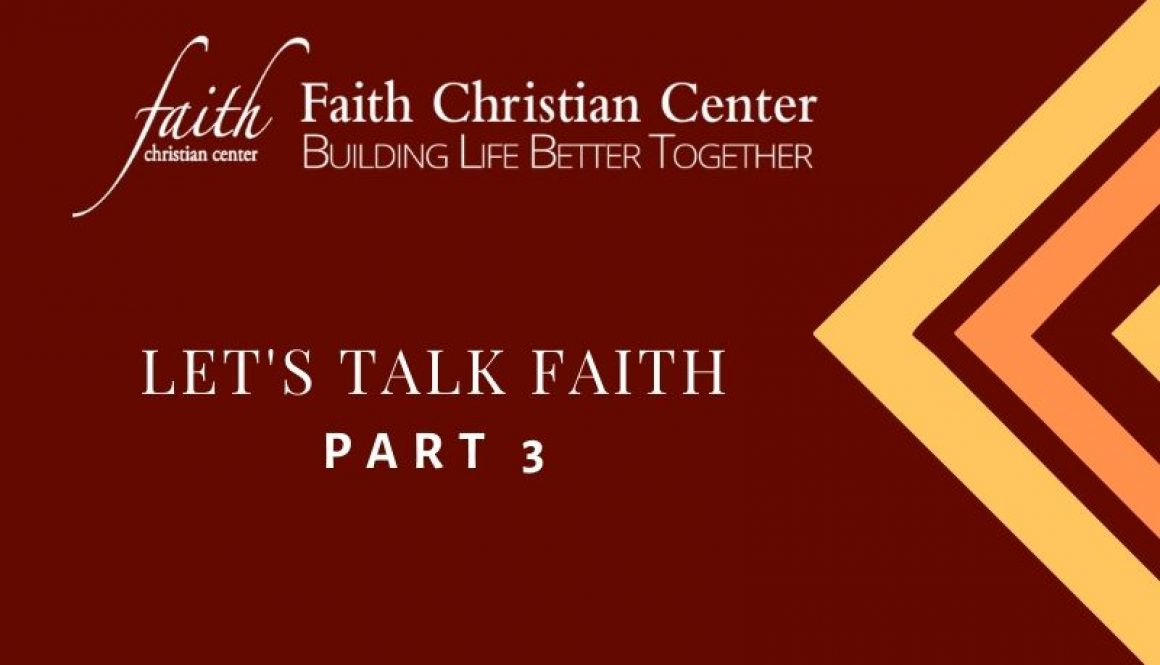 Let's Talk Faith Part 3
