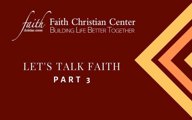 Let's Talk Faith Part 3